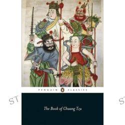 The Book of Chuang Tzu, Penguin Classics by Chuang Tzu , 9780140455373.