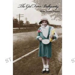 The Girl from Ballyneety by Moira Toomey Putnam, 9781634130462.