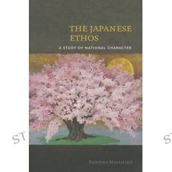 The Japanese Ethos, A Study of National Character by Yasuoka Masahiro, 9780824836238.