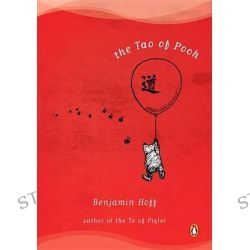 The Tao of Pooh by Benjamin Hoff, 9780140067477.