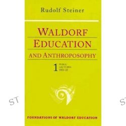 Waldorf Education and Anthroposophy, Public Lectures 1921-1922 v. 1 by Rudolf Steiner, 9780880103879.