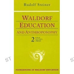 Waldorf Education and Anthroposophy, Public Lectures, 1922-24 v. 2 by Rudolf Steiner, 9780880103886.