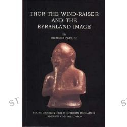 Thor the Wind-raiser and the Eyrarland Image, Viking Society for Northern Research Text S. by Richard Perkins, 9780903521529.