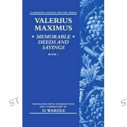Valerius Maximus' Memorable Deeds and Sayings Book 1, Clarendon Ancient History Series by Valerius Maximus, 9780198150169.
