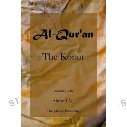 Al-Qur'an by Translation Ahmed Ali, 9781478229247.