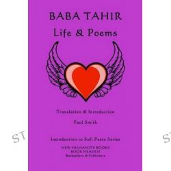 Baba Tahir, Life & Poems by Paul Smith, 9781499387384.