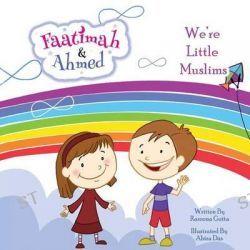 Faatimah and Ahmed - We're Little Muslims by Razeena Gutta, 9781925209242.