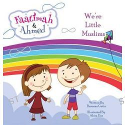 Faatimah and Ahmed - We're Little Muslims by Razeena Gutta, 9781925209129.