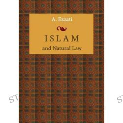 Islam and Natural Law, Saqi Bks. by A. Ezzati, 9781904063056.
