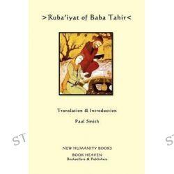 Ruba'iyat of Baba Tahir by Baba Tahir, 9781480054165.