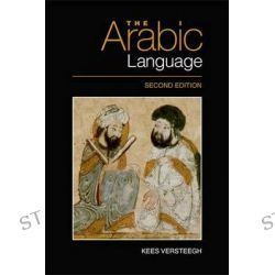 The Arabic Language by Kees Versteegh, 9780748645282.
