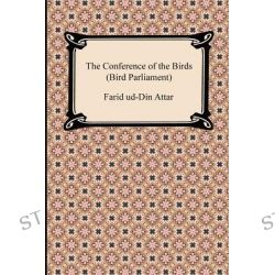 The Conference of the Birds (Bird Parliament) by Farid Ud Attar, 9781420943948.