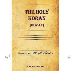 The Holy Koran [Qur'an] by M H Shakir, 9781615341283.