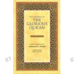 The Meaning of the Glorious Qur'an by Arafat K El-Ashi, 9781590080344.