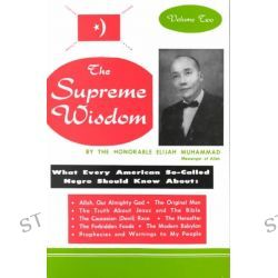The Supreme Wisdom, Supreme Wisdom by Elijah Muhammad, 9781884855191.