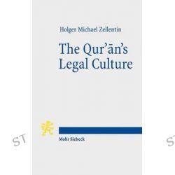 The Qur'an's Legal Culture, The Didascalia Apostolorum as a Point of Departure by Holger Michael Zellentin, 9783161527203.