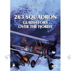263 Squadron, Gladiators Over the Fjords by Alex Crawford, 9788363678821.