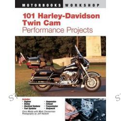 101 Harley-Davidson Twin Cam Performance Projects, Motorbooks Workshop by Chris Maida, 9780760316399.
