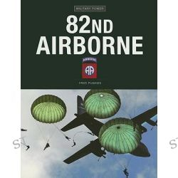 82nd Airborne Division, Military Power by Fred J. Pushies, 9780760334652.