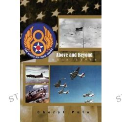 Above and Beyond, The 8th Air Force Series, Volume 7 by Cheryl Pula, 9781511718363.