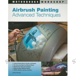 Airbrush Painting Advanced Techniques, Motorbooks Workshop by JoAnne Bortles, 9780760335031.