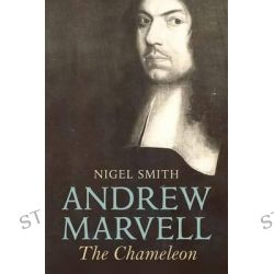 Andrew Marvell, The Chameleon by Nigel Smith, 9780300181968.