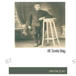 At Suvla Bay by John Hargrave, 9781117882765.