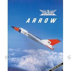 Avro Arrow by Richard Organ, 9781550460476.