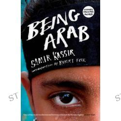 Being Arab by Samir Kassir, 9781844672806.