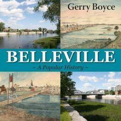 Belleville, A Popular History by Gerry Boyce, 9781550027877.