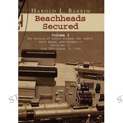 Beachheads Secured Volume I by Harold L. Barbin, 9781450008365.