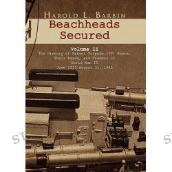 Beachheads Secured Volume II by Harold L. Barbin, 9781450008389.