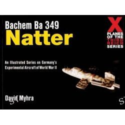 Bachem Ba 349 Natter, X Planes of the Third Reich Series by David Myhra, 9780764310324.