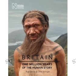 Britain, One Million Years of the Human Story by Rob Dinnis, 9780565093372.