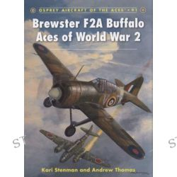 Brewster F2A Buffalo Aces of World War 2, Aircraft of the Aces by Kari Stenman, 9781846034817.