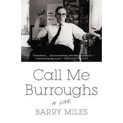 Call Me Burroughs, A Life by Barry Miles, 9781455511938.