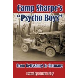 Camp Sharpe's Psycho Boys, From Gettysburg to Germany by Beverley Driver Eddy, 9781502813947.