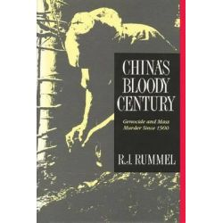 China's Bloody Century, Genocide and Mass Murder Since 1900 by R.J. Rummel, 9781412806701.