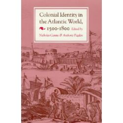 Colonial Identity in the Atlantic World, 1500-1800, History Series by Nicholas P. Canny, 9780691008400.