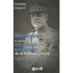 Charles DuPont, Memoires Du Chef Des Services Secrets Francais Durant La Grande Guerre by Olivier Lahaie, 9782352503583.