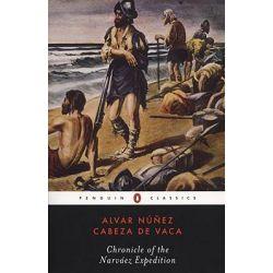 Chronicle of the Narvaez Expedition, Penguin Classics S. by Alvar Nunez Cabeza de Vaca, 9780142437070.