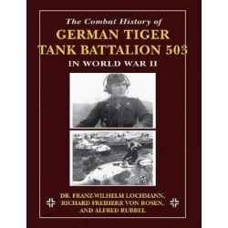 Combat History of German Tiger Tank Battalion 503 in World War II by Franz-Wilhelm Lochmann, 9780811734844.