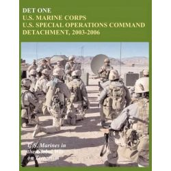 Det One, U.S. Marine Corps U.S. Special Operations Command Detachment, 2003-2006 (U.S. Marines in the Global War on Terrorism) by John P. Piedmont, 9781780397320.