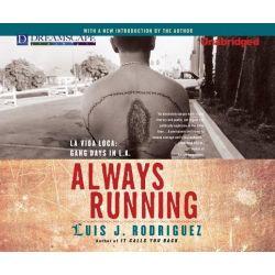 Always Running, La Vida Loca: Gang Days in L.A. Audio Book (Audio CD) by Luis J Rodriguez, 9781611204193. Buy the audio book online.