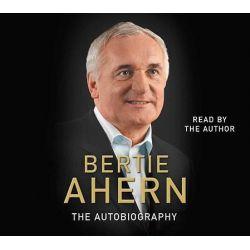 Bertie Ahern Autobiography Audio Book (Audio CD) by Bertie Ahern, 9781846572272. Buy the audio book online.
