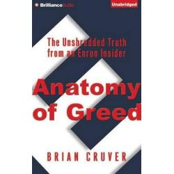 Anatomy of Greed, The Unshredded Truth from an Enron Insider Audio Book (Audio CD) by Brian Cruver, 9781501272110. Buy the audio book online.