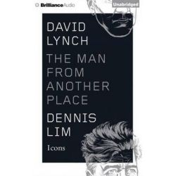 David Lynch, The Man from Another Place Audio Book (Audio CD) by Dennis Lim, 9781501259418. Buy the audio book online.