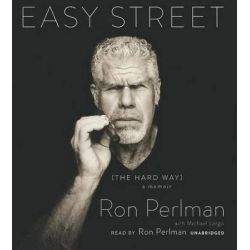 Easy Street, The Hard Way Audio Book (Audio CD) by Ron Perlman, 9781483021867. Buy the audio book online.