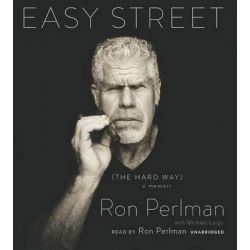 Easy Street, The Hard Way Audio Book (Audio CD) by Ron Perlman, 9781483021881. Buy the audio book online.