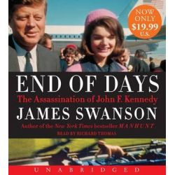 End of Days, The Assassination of John F. Kennedy Audio Book (Audio CD) by James L Swanson, 9780062355591. Buy the audio book online.